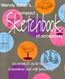Compact Sketchbook of Accessories, Wendy Baker, 0953293998
