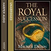 The Royal Succession: The Accursed Kings, Book 4 | Maurice Druon