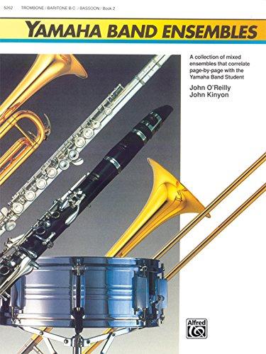 Yamaha Band Ensembles, Book 2: Trombone, Baritone B.C., Bassoon (Yamaha Band Method)