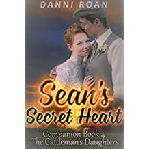 Sean's Secret Heart: Companion Book 4: The Cattleman's Daughters