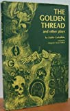 The Golden Thread and Other Plays, Carballido, Emilio, 0292700393