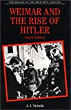 Weimar and the Rise of Hitler (The Making of the Twentieth Century)
