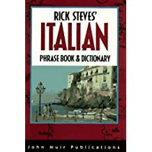 Rick Steves' Italian Phrase Book And Dictionary: Third Edition