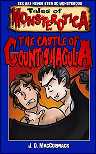 The Castle of Count Shagula: Volume 1 (Tales of Monsterotica)
