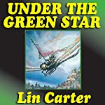 Under the Green Star: Green Star, Book 1 | Lin Carter