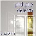 À Garonne | Philippe Delerm