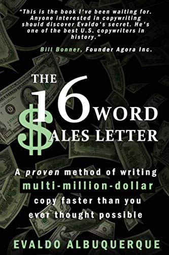 The 16-Word Sales LetterTM: A proven method of writing multi-million-dollar copy faster than you ever thought possible by Independently published