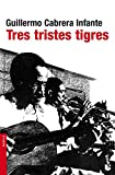 img - for Tres tristes tigres (Spanish Edition) book / textbook / text book