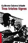 Tres tristes tigres par Cabrera Infante