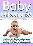 If you have a newborn baby - or one is on the way - then this book is for you!Read on your PC, Mac, smart phone, tablet, or Kindle device.One of the most wonderful things a parent gets to experience is watching their baby grow and mature. And if you'...