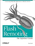 Flash Remoting : Connecting Flash MX Applications to Remote Services, Muck, Tom, 059600401X