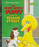 The Poky Little Puppy Comes to Sesame Street, Anna H. Dickson and Tom Brannon, 0307987817