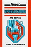 Upholstering, James E. Brumbaugh, 0025178628