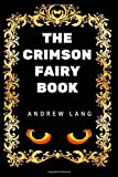 The Crimson Fairy Book: By Andrew Lang - Illustrated