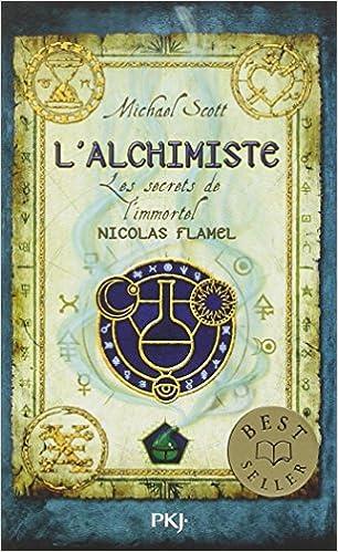 Les Secrets de l'Immortel Nicholas Flamel T1 : L'alchimiste - Scott Michael