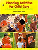 Planning Activities for Child Care, Caroline Spang Rosser, 156637846X