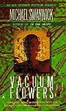 Vacuum Flowers, Michael Swanwick, 0441858767