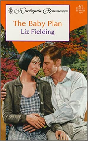 The Baby Plan by Liz Fielding