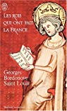 Les rois qui ont fait la France 05 - Les Capétiens 03 - Saint Louis : Roi éternel par Bordonove