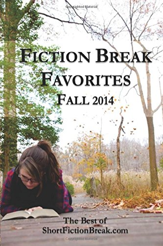 Fiction Break Favorites: Fall 2014 (The Short Fiction Break Quarterly) (Volume 2)