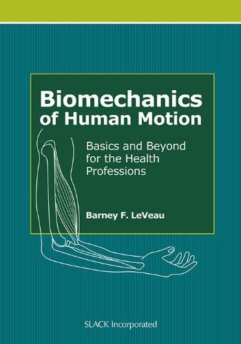 Biomechanics Of Human Motion  Basics And Beyond For The Health Professions