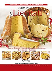 I Lievitati - Guida pratica (In cucina con passione)