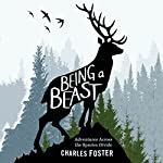 Being a Beast: Adventures Across the Species Divide | Charles Foster