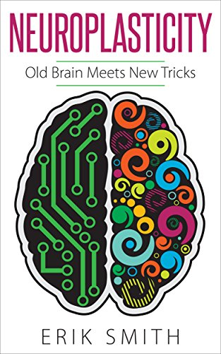 Neuroplasticity: Old brain meets new tricks ()
