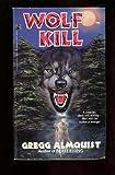 Wolf Kill, Gregg Almquist, 0671671847