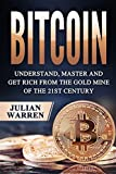 img - for Bitcoin: Understand, Master And Get Rich From The Gold Mine Of The 21st Century book / textbook / text book