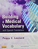 Medical Terminology Online for Building a Medical Vocabulary (Access Code and Textbook Package), Leonard, Peggy C., 0323328873