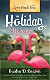 Love Finds You in Holiday, Florida, Sandra D. Bricker, 1935416251