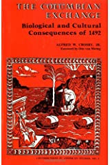 The Columbian Exchange: Biological and Cultural Consequences of 1492 (Contributions in American Studies #2) Paperback