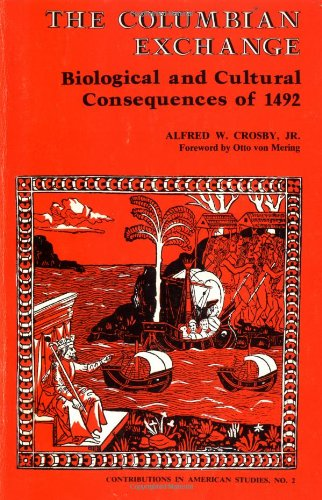 Columbian Exchange Biological ( Contributions in American Studies ): Biological and Cultural Consequences of 1492