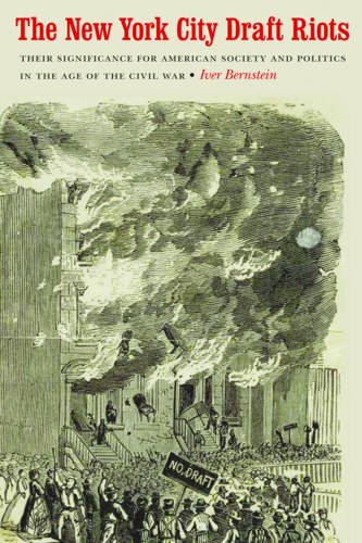 a history on the draft riots in new york city in 1863 Mount holyoke college history professor daniel czitrom talks about new york city and the events leading up to the july 1863 riots, which started in.