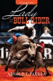 The Lady and the Bull Rider, Arnold I. Pakula, 1589826523