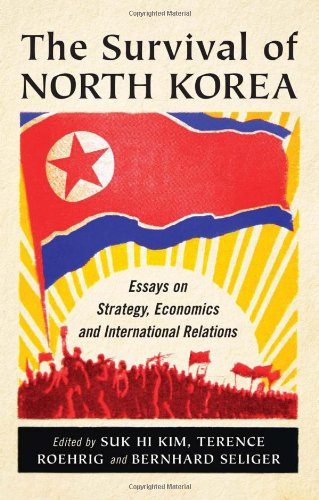The Survival of North Korea: Essays on Strategy, Economics and International Relations by Suk Hi Kim, McFarland