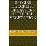 SPECIES CHECKLIST OF EASTERN LITTORAL VEGETATION