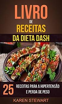 Livro de Receitas da dieta DASH: 25 Receitas para a