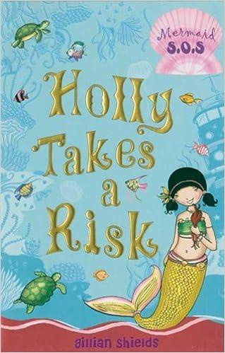 Holly Takes a Risk: Mermaid S.O.S. #4