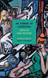 An Ermine in Czernopol (New York Review Books Classics) by Gregor von Rezzori front cover