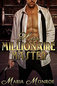 Her Millionaire Master by [Monroe, Maria]