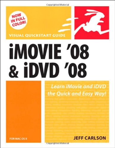 BEST iMovie 08 and iDVD 08 for Mac OS X: Visual QuickStart Guide WORD