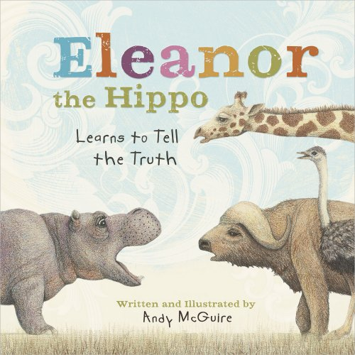 Eleanor the Hippo Learns to Tell the Truth (Little Lessons from Our Animal Pals) by Harvest House Publishers