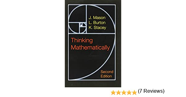 Amazon thinking mathematically 2nd edition 9780273728917 amazon thinking mathematically 2nd edition 9780273728917 j mason l burton k stacey books fandeluxe Images