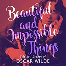 Beautiful and Impossible Things Audiobook by Oscar Wilde Narrated by John Telfer