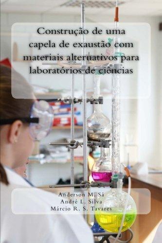 construoo de uma capela de exausto com materiais alternativos para o laboratrio de cincias (Portuguese Edition)