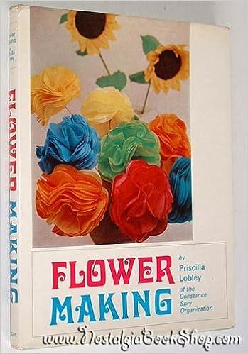 Flower making priscilla lobley 9780571086429 books amazon mightylinksfo