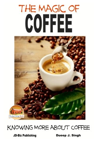 The Magic of Coffee - Knowing More about Coffee pdf
