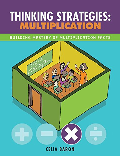 Thinking Strategies: Multiplication: Building Mastery of the Multiplication Facts
